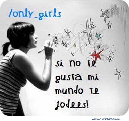 Frases de Si No Te Gusta Mi Mundo, Te Jodes