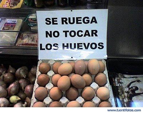 Señales de Se Ruega No Tocar Los Huevos