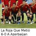 Miniatura de La Roja Que Metio 6-0 a Azarbaijan