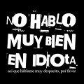 Miniatura de No Hablo Muy Bien En Idiota