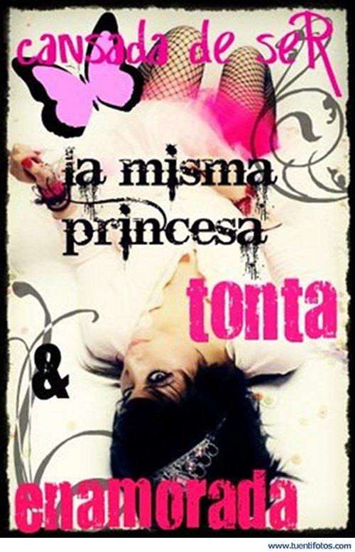 Frases de La Misma Princesa Tonta